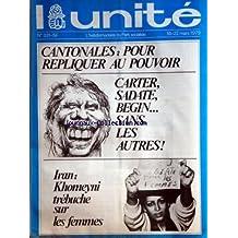 UNITE (L') [No 331] du 16/03/1979 - CANTONALES / POUR REPLIQUER AU POUVOIR - CARTER - SADATE - BEGIN / SANS LES AUTRES - IRAN / KHOMEYNI TREBUCHE SUR LES FEMMES