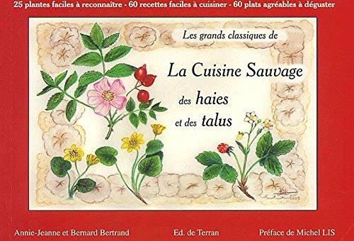 Les grands classiques de la cuisine sauvage des haies et des talus : Volume 2 par Bernard Bertrand