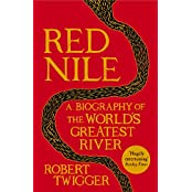 Red Nile: The Biography of the World's Greatest River (English Edition)