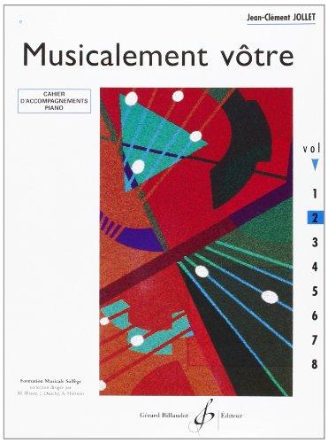 Musicalement Votre Volume 2 Accompagnements Professeur par Jollet Jean-Clement