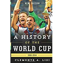 A History of the World Cup: 1930-2014, New Edition