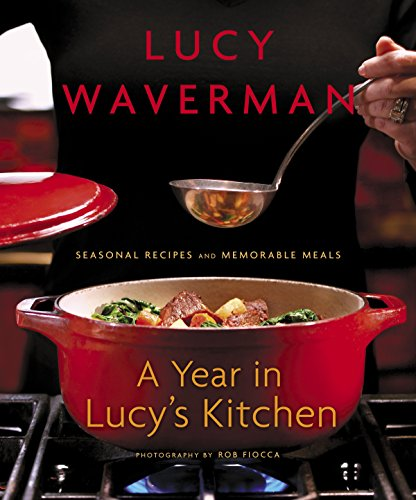 A Year in Lucy\'s Kitchen: Seasonal Recipes and Memorable Meals