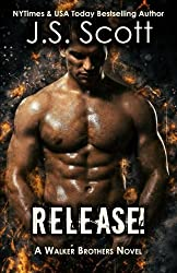 Release!: A Walker Brothers Novel by J. S. Scott (2016-02-27)