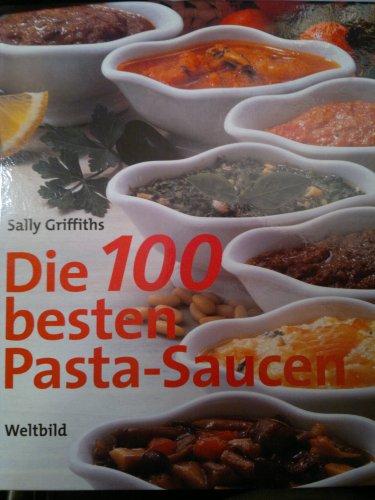 Die 100 besten Pasta-Saucen.