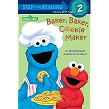 Baker, Baker, Cookie Maker (Sesame Street) (Step into Reading)