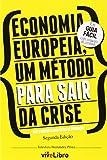 ECONOMIA EUROPEIA, UM MÉTODO PARA SAIR DA CRISE (colección ViveLibro)