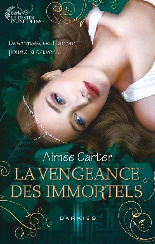 La vengeance des Immortels : T3 - Le des...