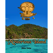 The Mysterious Island: Jules Verne's Sequel to 20,000 Leagues Under the Sea (Timeless Classic Books)