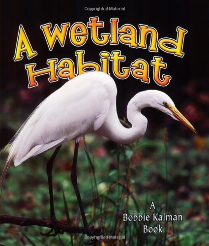 Wetland Habitat (Introducing Habitats)
