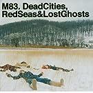 Dead Cities,Red Seas & Lost