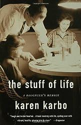 The Stuff of Life: A Daughter's Memoir by Karen Karbo (2004-10-11)