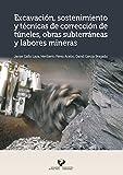 Excavación, sostenimiento y técnicas de corrección de túneles, obras subterránea
