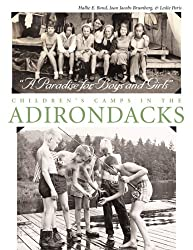 Paradise For Boys and Girls: Children's Camps in the Adirondacks by Hallie Bond (2006-06-30)