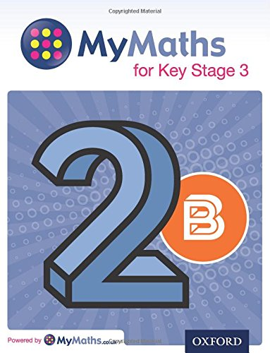 MyMaths for Key Stage 3: Student Book 2B (Mymaths for Ks3)