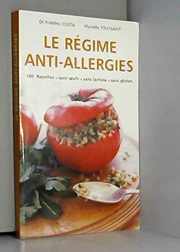 Le régime anti-allergies : Recettes sans oeufs, sans lactose, sans gluten