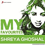 My Favourites - Shreya Ghoshal