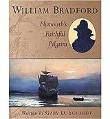 [( William Bradford )] [by: Gary D. Schmidt] [Mar-1999]