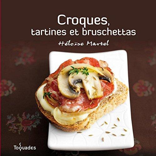 Croques, tartines et bruschettas TOQUADES French Edition