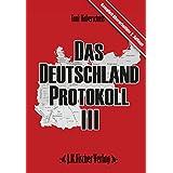 Das Deutschland Protokoll III