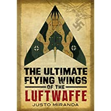 Ultimate Flying Wings of the Luftwaffe