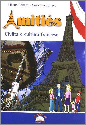 Amitis. Civilt e cultura francese. Per la Scuola media. Con espansione online