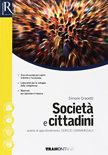 Societ e cittadini. Approfondimento per i servizi commerciali. Per le Scuole superiori