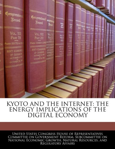 KYOTO AND THE INTERNET: THE ENERGY IMPLICATIONS OF THE DIGITAL ECONOMY
