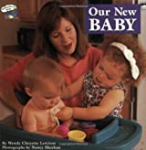 Our New Baby (Grosset & Dunlap All Aboard Book) by Wendy Cheyette Lewison (1996-10-15)
