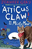 Atticus Claw On the Misty Moor (Atticus Claw: World's Greatest Cat Detective)