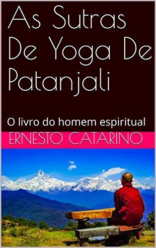 As Sutras De Yoga De Patanjali : O livro do homem espiritual ...