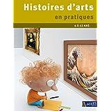 Histoires d'arts en pratiques 6 à 12 ans