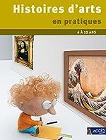 Histoires d'arts en pratiques 6 à 12 ans de Patrick Straub