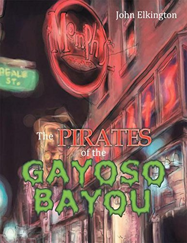 The Pirates of the Gayoso Bayou (English Edition) por John Elkington