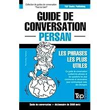 Guide de conversation Français-Persan et vocabulaire thématique de 3000 mots