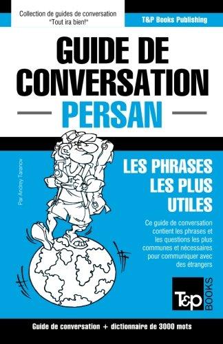 Descargar Libro Guide de conversation Français-Persan et vocabulaire thématique de 3000 mots de Andrey Taranov