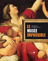 Le musée impossible : La collection des oeuvres d'art qu'on ne peut plus voir