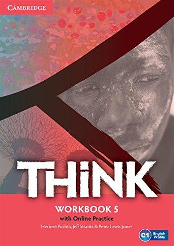 Think. Level 5. Per le Scuole superiori. Con e-book. Con espansione online. Con libro: Workbook