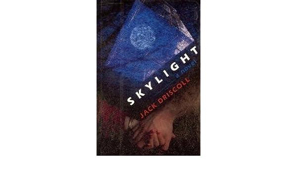 Skylight Amazon Jack Driscoll 9780531059616 Books