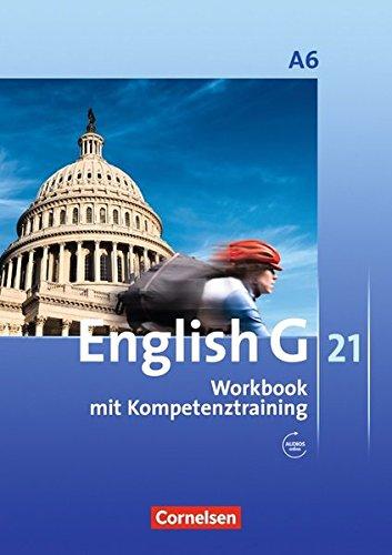Preisvergleich Produktbild English G 21 - Ausgabe A: Abschlussband 6: 10. Schuljahr - 6-jährige Sekundarstufe I - Workbook mit CD-Extra (CD-ROM und CD auf einem Datenträger)