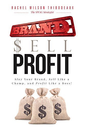 Pdf Download Full Brand Sell Profit Slay Your Brand Sell Like A Champ And Profit Like A Boss Most Popular Epub By Rachel Wilson Thibodeaux Zghbgfwe4323