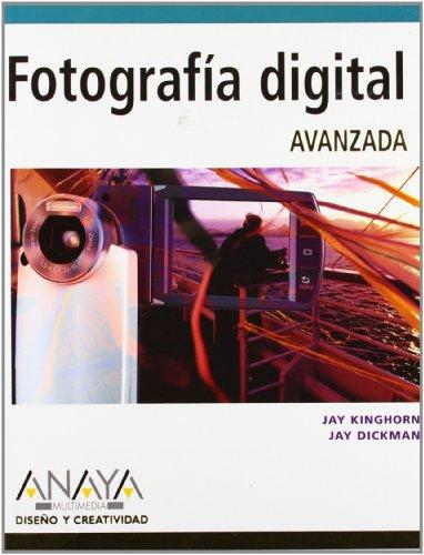 Fotografía digital avanzada (Diseño Y Creatividad) por Jay Kinghorn