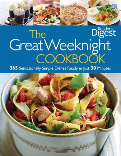 readers-digest-the-great-weeknight-cookbook-365-sensationally-simple-dishes-ready-in-just-30-minutes