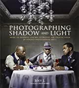 Photographing Shadow and Light: Inside the Dramatic Lighting Techniques and Creative Vision of Portrait Photographer Joey L. by Joey L. (2012-12-04)