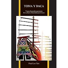 Toma y Daca: Transculturación y Presencia de Escritores Chino-Latinoamericanos (Purdue Studies in Romance Literatures)