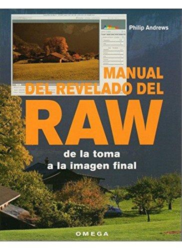Descargar Libro MANUAL DEL REVELADO DEL RAW (FOTO, CINE Y TV-FOTOGRAFÍA Y VIDEO) de ANDREWS