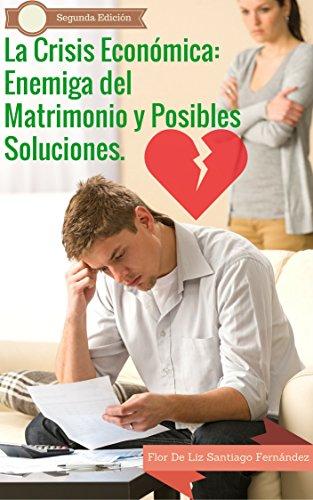 La Crisis Económica: Enemiga del Matrimonio y Posibles Soluciones.
