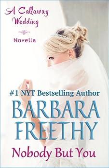 Nobody But You (A Callaway Wedding Novella) (Callaways) by [Freethy, Barbara]