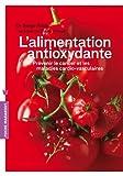 l alimentation antioxydante pr?venir le cancer et les maladies cardio vasculaires