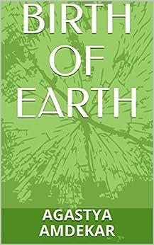 BIRTH OF EARTH by [AMDEKAR, AGASTYA]
