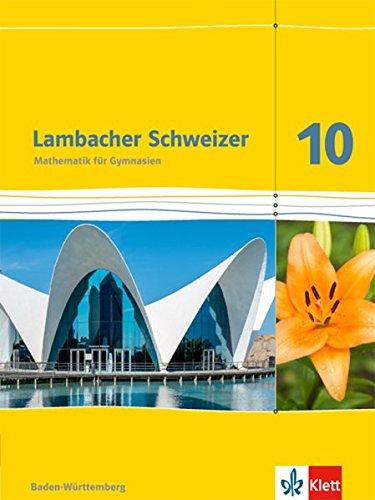 Lambacher Schweizer - Ausgabe für Baden-Württemberg / Schülerbuch 10. Schuljahr